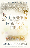 A CORNER OF EVERY FOREIGN FIELD by Tim Brooks