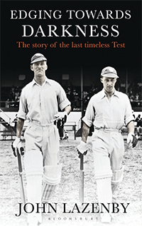 Edging Towards Darkness - The Story of the last Timeless Test by John Lazenby