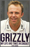 Grizzly My Life and Times in Cricket