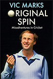 ORIGINAL SPIN MISADVENTURES IN CRICKET by Vic Marks
