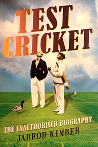 TEST CRICKET THE UNAUTHORISED BIOGRAPHY