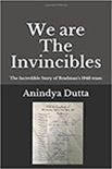 WE ARE THE INVINCIBLES by Anindya Dutta