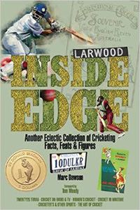 INSIDE EDGE ANOTHER ECLECTIC COLLECTION OF CRICKETING FACTS, FEATS & FIGURES