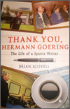 THANK YOU, HERMANN GOERING The Life of a Sports Writer