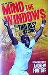 MIND THE WINDOWS by Tino Best