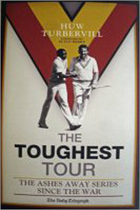 THE  TOUGHEST  TOUR   THE ASHES AWAY SERIES SINCE THE WAR
