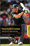 TWENTY20 CRICKET : HOW TO PLAY, COACH AND WIN